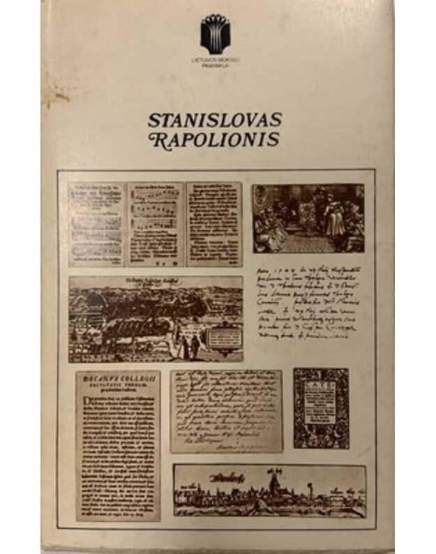 Stanislovas Rapolionis / Lietuvos mokslo paminklai - sud. Eugenija Ulčinaitė ir Juozas Tumelis