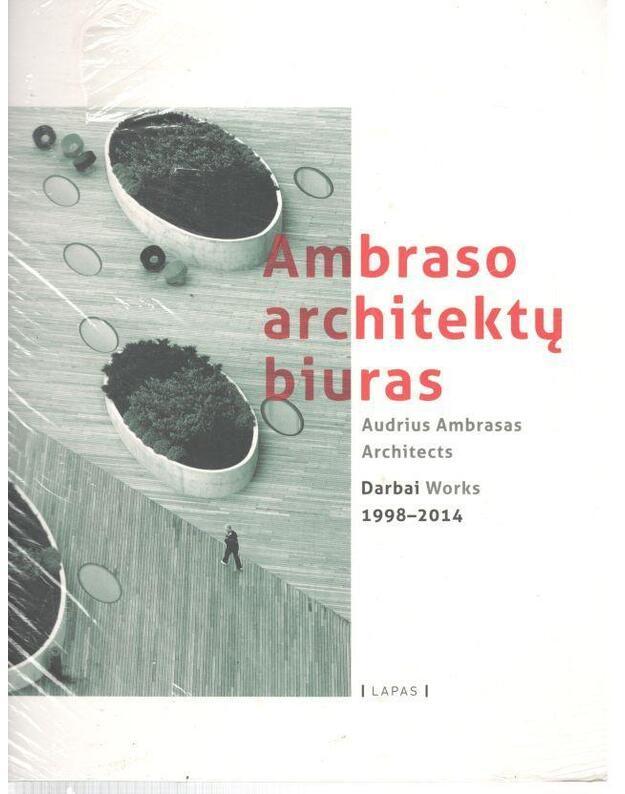 Ambraso architektų biuras. Darbai 1998-2014 - Ambrasas Audrius, Karalius Audrys, Krikščiūnaitė Dovilė