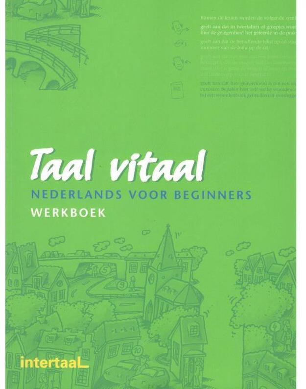 Taal vitaal / Netherlands voor beginners. Werkboek - Broekmans Josina Schneider