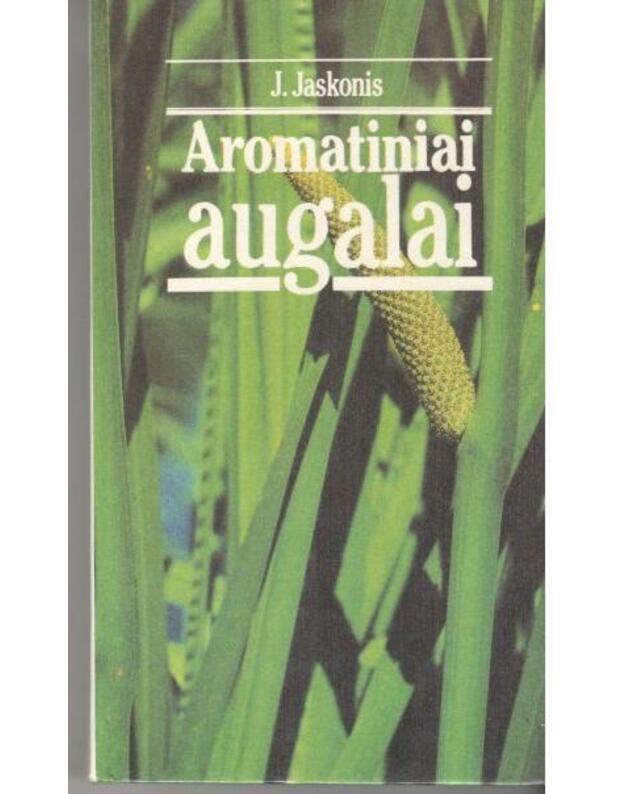 Aromatiniai augalai - Jaskonis J.