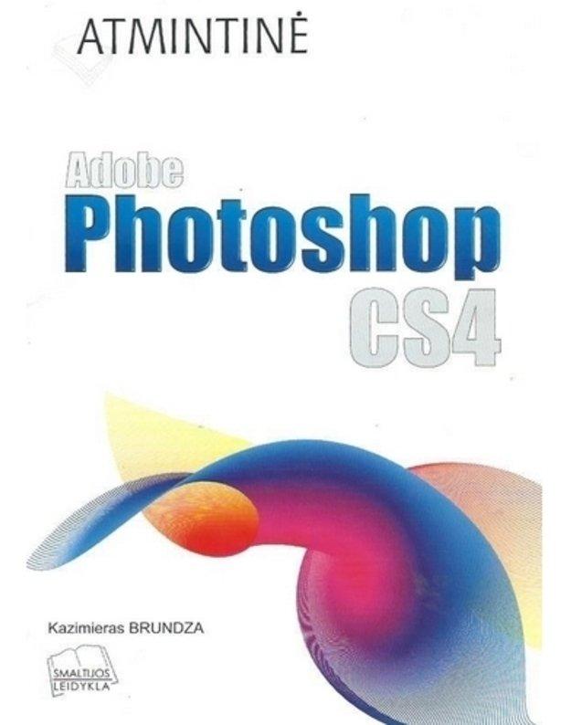 Adobe Photoshop CS4 . Atmintinė - Brundza Kazimieras