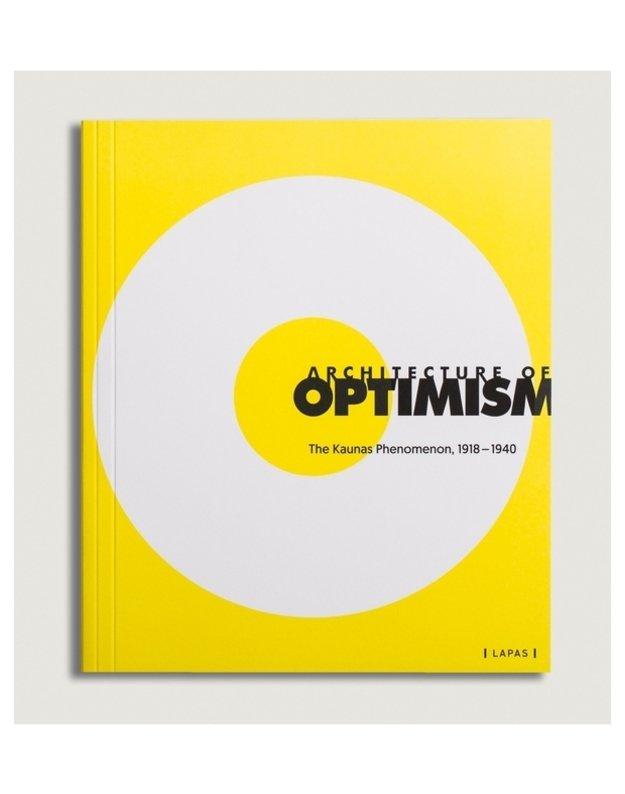 Architecture of optimism: the Kaunas phenomenon, 1918-1940 - sud. Marija Drėmaitė