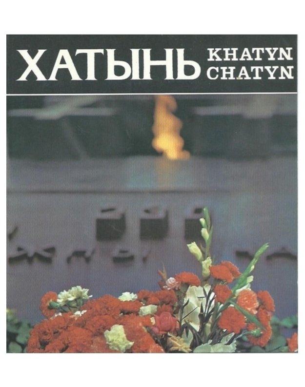 Chatynj / Khatyn / Chatyn - tekst Ivana Šamiakina, fota Jaugena Kaziuli