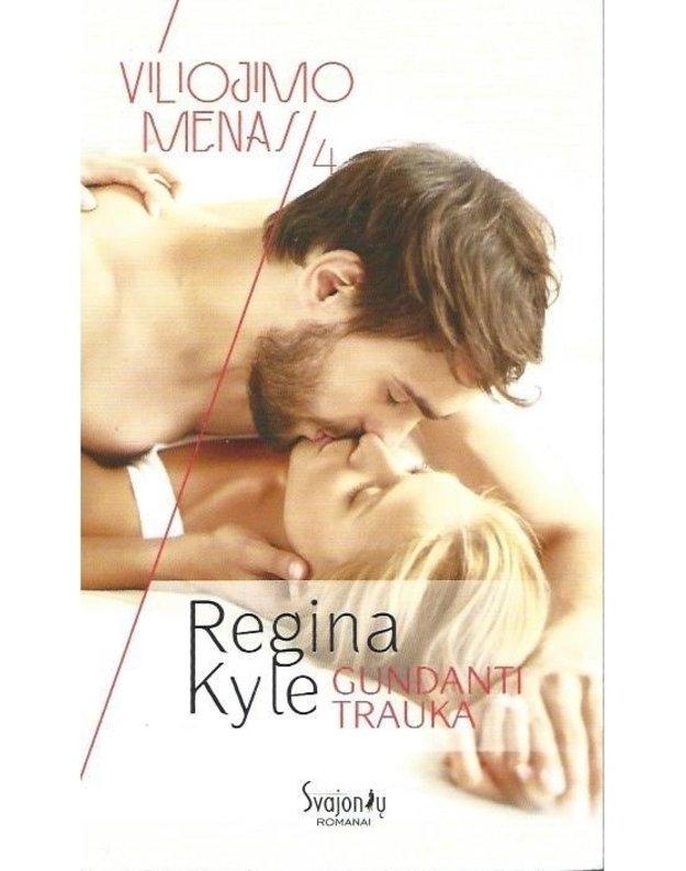 Gundanti trauka / Viliojimo menas 4 - Kyle Regina