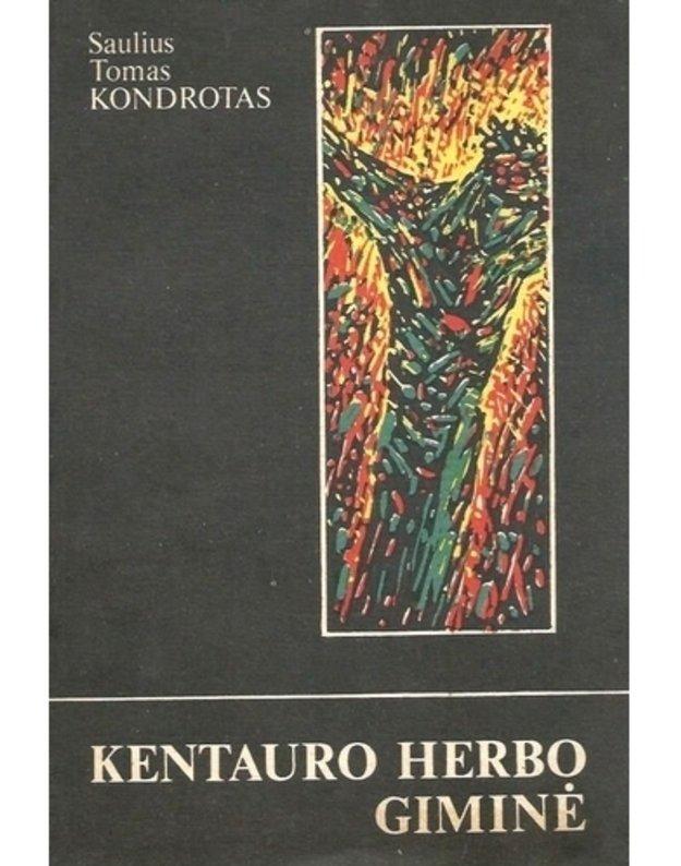 Kentauro Herbo giminė. Apsakymai ir apysakos - Saulius Tomas Kondrotas