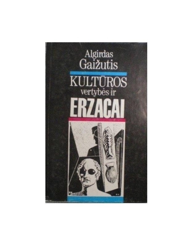 Kultūros vertybės ir erzacai - Gaižutis Algirdas
