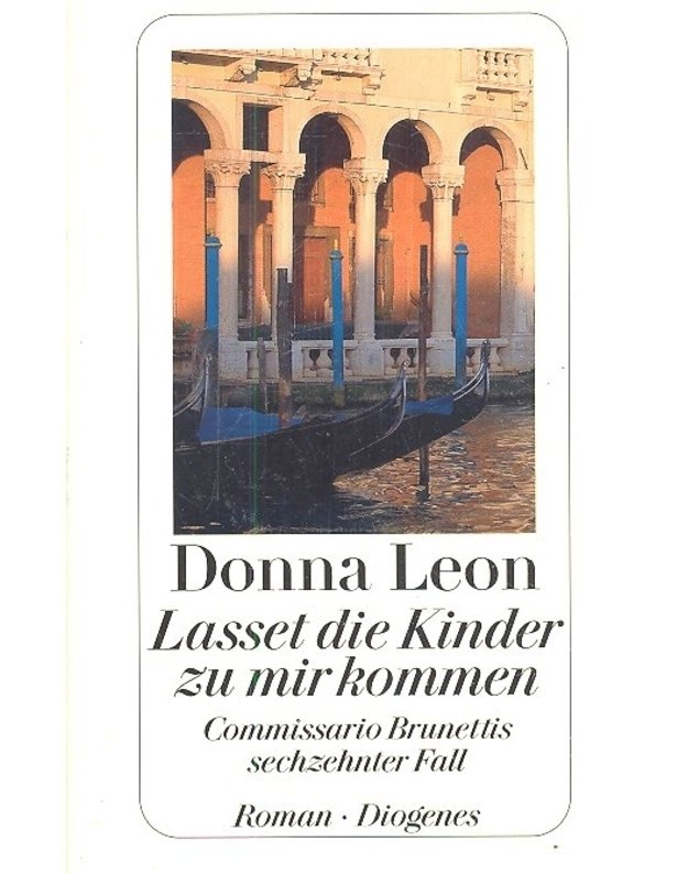 Lasset die Kinder zu mir kommen - Commissario Brunettis sechzehnter Fall - Donna Leon