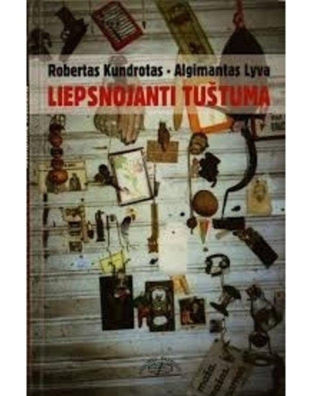 Liepsnojanti tuštuma  - Kundrotas Robertas, Lyva ALgimantas