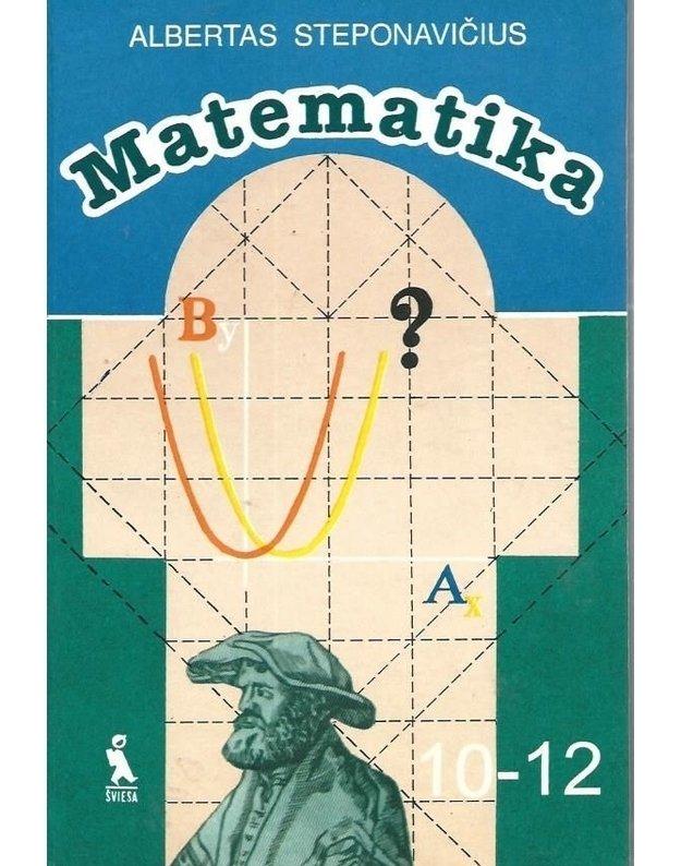 Matematika 10-12 / 2-as papildytas leidimas 1998 - Steponavičius Albertas