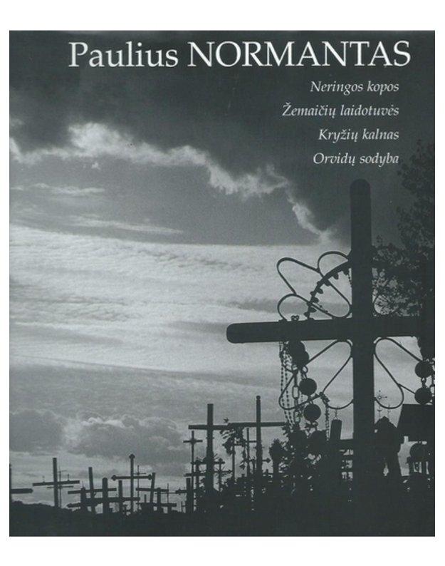 Neringos kopos. Žemaičių laidotuvės. Kryžių kalnas. Orvidų sodyba - Normantas Paulius