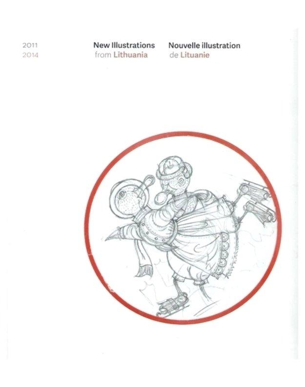 New Illustrations from Lithuania / Nouvelle ilustration de Lituanie 2011-2014 - teksto aut. Roma Kišūnaitė