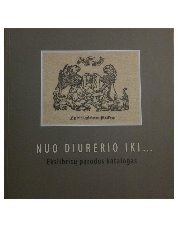 Nuo Diurerio iki... Ekslibrisų parodos katalogas - Sudarė Poškienė Dalia