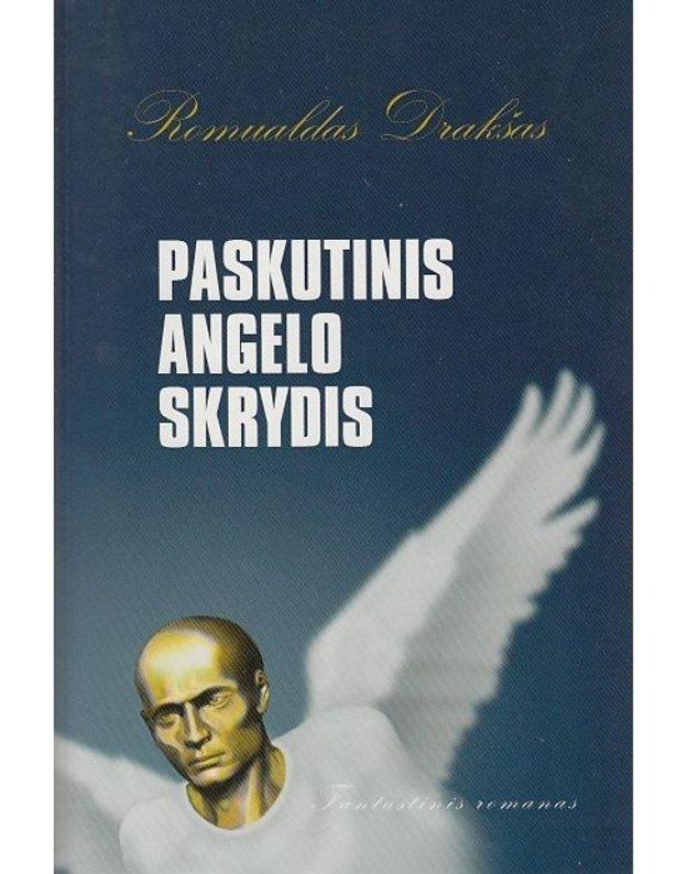Paskutinis angelo skrydis - Drakšas Romualdas