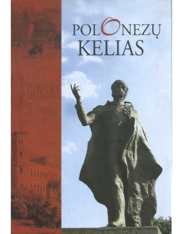 Polonezų kelias. Lietuva, Baltarusija, Lenkija 2005-2007 - sud. Danutė Mukienė