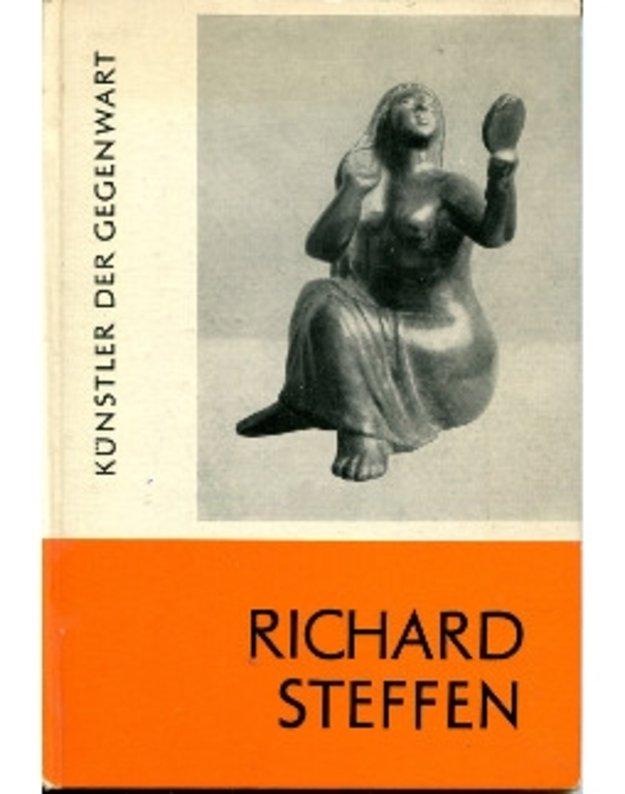 Richard Steffen / Kuenstler der Gegenwart - einleitung von Richard Hiepe