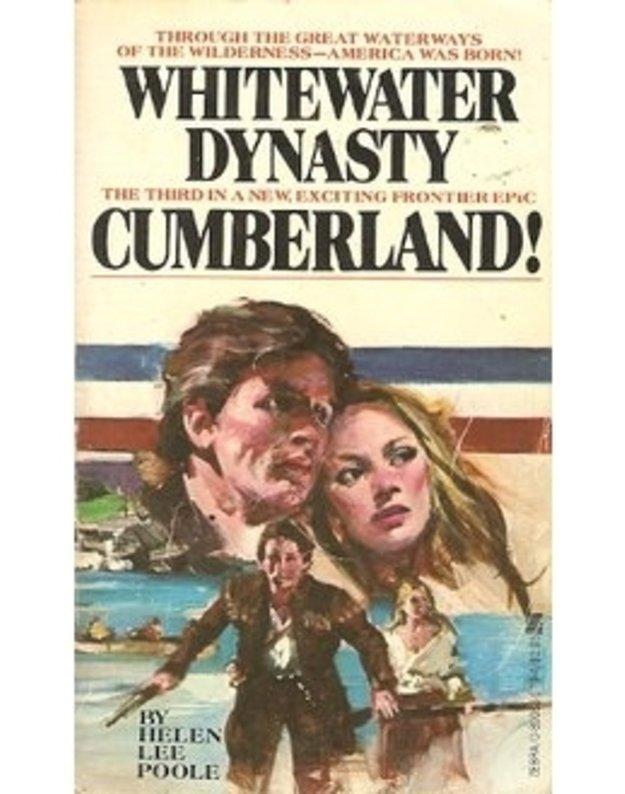 Whitewater Dynasty. Cumberland! - Helen Lee Poole