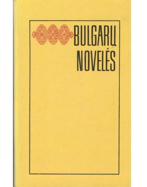 Bulgarų novelės.  Rinktinė - sudarė B. Želvytė